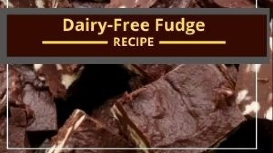 Dairy-Free Fudge: Perfect for those with Food Sensitivities