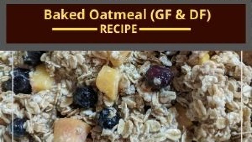 Baked Oatmeal (DF and GF)