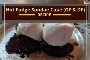 Hot Fudge Sundae Cake – DF GF